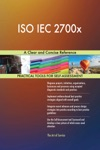 ISO IEC 2700x A Clear And Concise Reference
