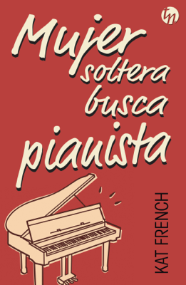 Kat French - Mujer soltera busca pianista book