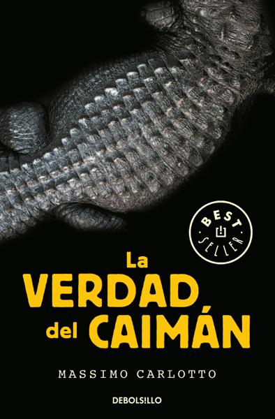 La verdad del Caimán (Serie del Caimán 1) por Massimo Carlotto