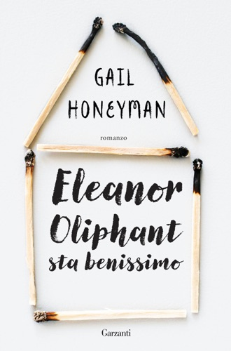 Gail Honeyman - Eleanor Oliphant sta benissimo