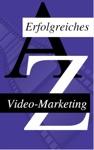 Wie Man Sein Video Erfolgreich Vermarket