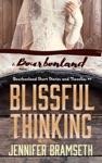 Blissful Thinking Bourbonland Short Stories And Novellas 7