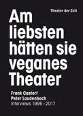 Am liebsten hätten sie veganes Theater