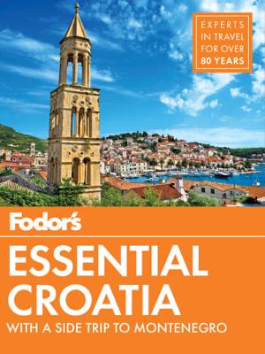 Fodor's Essential Croatia - Fodor's Travel Guides book