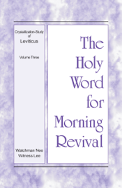 The Holy Word for Morning Revival – The Crystallization-study of Leviticus, volume 3 book