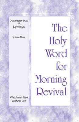 The Holy Word for Morning Revival – The Crystallization-study of Leviticus, volume 3 - Witness Lee book