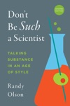 Dont Be Such A Scientist Second Edition