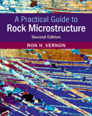 A Practical Guide to Rock Microstructure: Second Edition