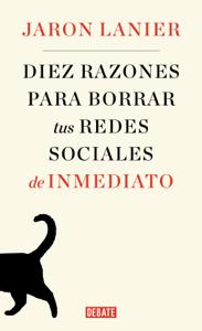 Diez razones para borrar tus redes sociales de inmediato Book Cover