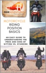 Motorcycle Riding Position Basics An Easy Guide To Understanding The Pros And Cons Of Sitting Vs Standing