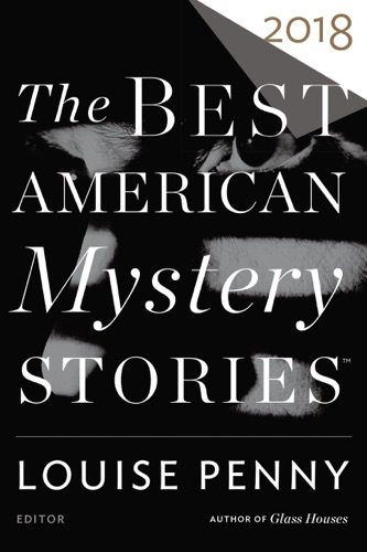 Louise Penny & Otto Penzler - The Best American Mystery Stories 2018