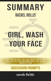 Summary Rachel Hollis Girl Wash Your Face