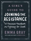 A Girls Guide To Joining The Resistance