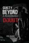 Guilty Beyond A Reasonable Doubt