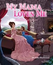 My Mama Loves Me: I'm Her Little Girl