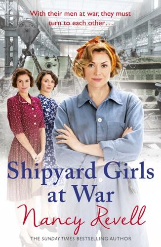 Nancy Revell - Shipyard Girls at War