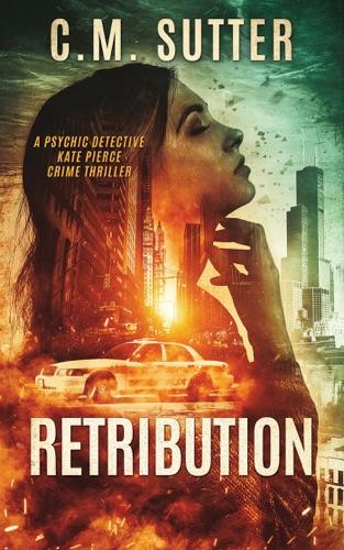 Retribution - C.M. Sutter - C.M. Sutter