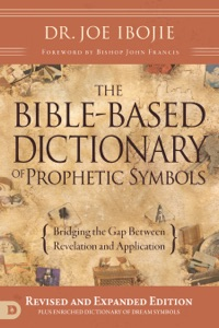 The Bible-Based Dictionary of Prophetic Symbols Book Cover