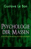 Psychologie der Massen (Grundlagenwerk der Sozialpsychologie)