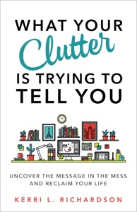What Your Clutter Is Trying to Tell You Book Cover