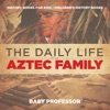 The Daily Life of an Aztec Family - History Books for Kids  Children's History Books