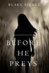 Before He Preys A Mackenzie White MysteryBook 9