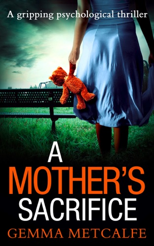 A Mother's Sacrifice - Gemma Metcalfe - Gemma Metcalfe
