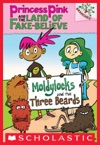 Moldylocks And The Three Beards A Branches Book Princess Pink And The Land Of Fake-Believe 1