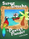Super Sleuths Book 1 The Pirates Plunder