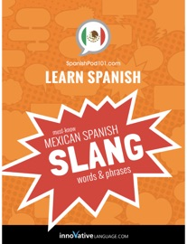 Learn Spanish Must Know Mexican Spanish Slang Words Phrases