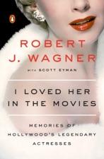I Loved Her In The Movies Von Robert Wagner Scott Eyman In Apple