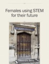 Females Using STEM For Their Future
