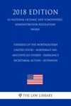 Fisheries Of The Northeastern United States - Northeast NE Multispecies Fishery - Emergency Secretarial Action - Extension US National Oceanic And Atmospheric Administration Regulation NOAA 2018 Edition