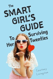 THE SMART GIRLS GUIDE TO SURVIVING HER TWENTIES