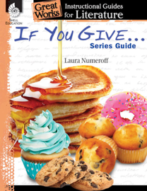 If You Give . . . Series Guide: Instructional Guides for Literature book