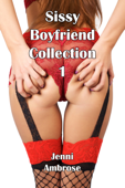 Sissy Boyfriend Collection 1 (Parts 1-3)