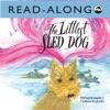The Littlest Sled Dog (Enhanced Edition)