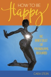 Download How to be Happy (No Fairy Dust or Moonbeams Required)