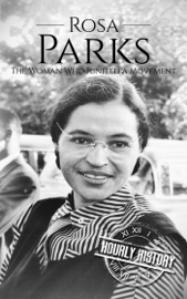 Rosa Parks: The Woman Who Ignited a Movement book