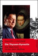 Die Thyssen-Dynastie: Die Wahrheit hinter dem Mythos