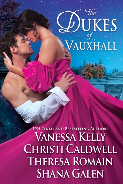 The Dukes Of Vauxhall - Shana Galen, Vanessa Kelly, Theresa Romain & Christi Caldwell book cover