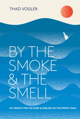 By the Smoke and the Smell - Thad Vogler book