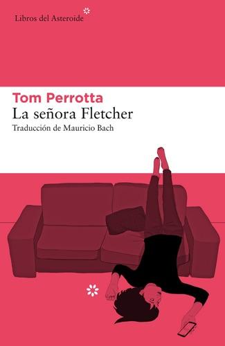 Tom Perrotta - La señora Fletcher