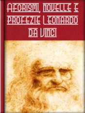 Aforismi, novelle e profezie Leonardo da Vinci