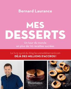 Mes desserts. Un tour du monde en plus de 110 recettes sucrées Couverture de livre