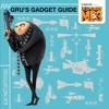 Despicable Me 3 Grus Gadget Guide