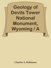 Geology of Devils Tower National Monument, Wyoming / A Contribution to General Geology