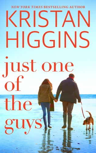 Kristan Higgins - Just One of the Guys