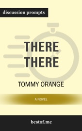 There There: A Novel: Discussion Prompts PDF Download