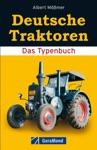 Deutsche Traktoren - Das Typenbuch